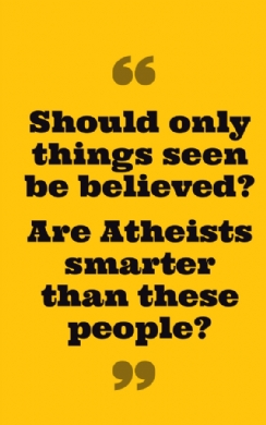 Are Atheists smarter than these people?