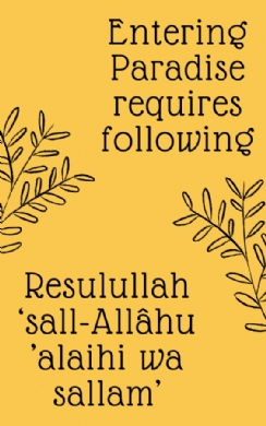 Entering Paradise requires following Resulullah 'sall-Allâhu 'alaihi wa sallam'