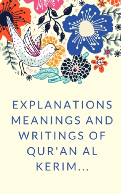 Explanations, meanings and writings of Qur'an al kerim...