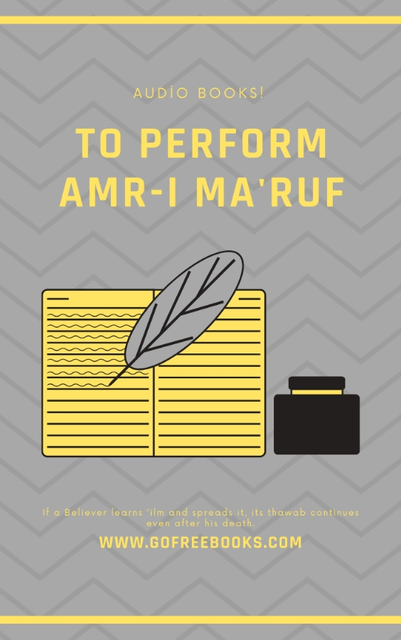 To perform Amr i ma'ruf